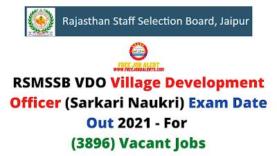 Sarkari Exam: RSMSSB VDO Village Development Officer (Sarkari Naukri) Exam Date Out 2021 - For (3896) Vacant Jobs