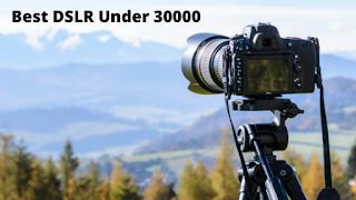 Best DSLR Under 30000