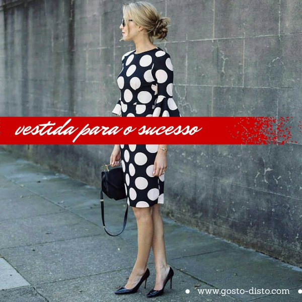 Vestida para o sucesso - 10 dicas preciosas