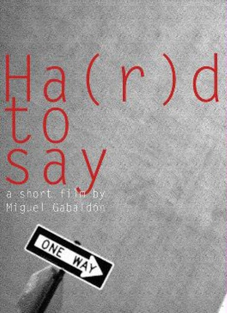Ha(r)d to say, film
