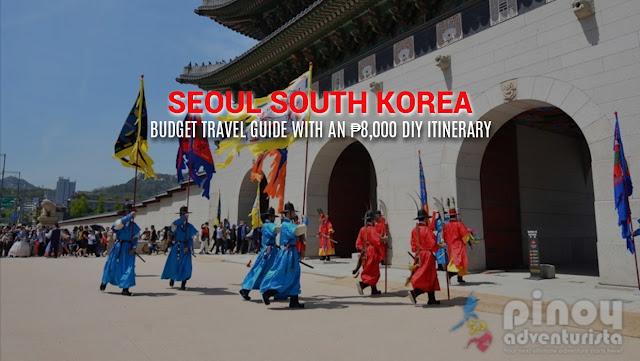 NEW UPDATED SEOUL SOUTH KOREA TRAVEL GUIDE BLOGS with SAMPLE ITINERARY BUDGET, hotels, tour packages, and expenses Trip to korea package from Philippines.