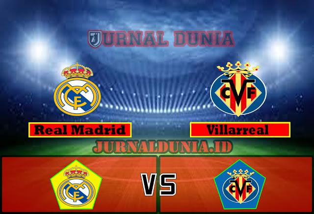 Prediksi Real Madrid vs Villarreal ,Sabtu 23 May 2021 Pukul 23.00 WIB