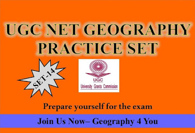 UGC-CBSE NET (GEOGRAPHY-80) PRACTICE SET-14