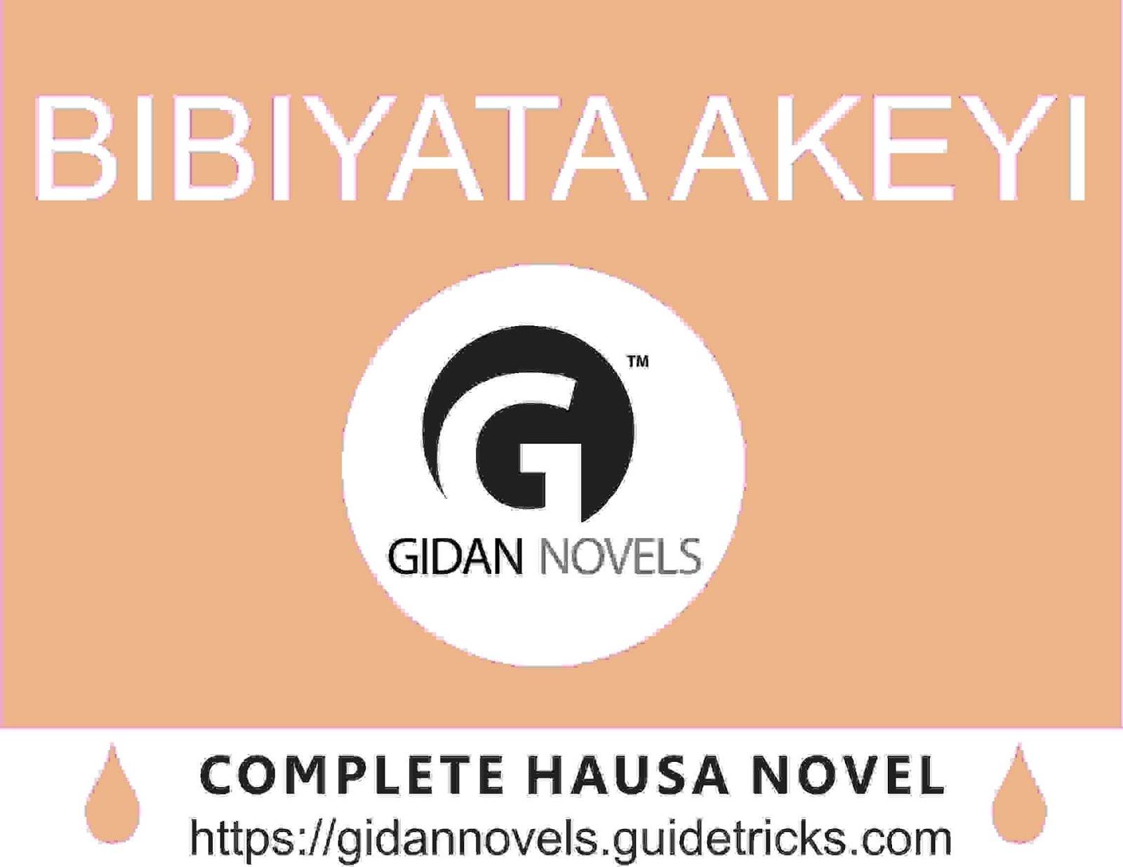 Bibiyata Akeyi Complete (dandalin hausa novels) - Gidan Labarai