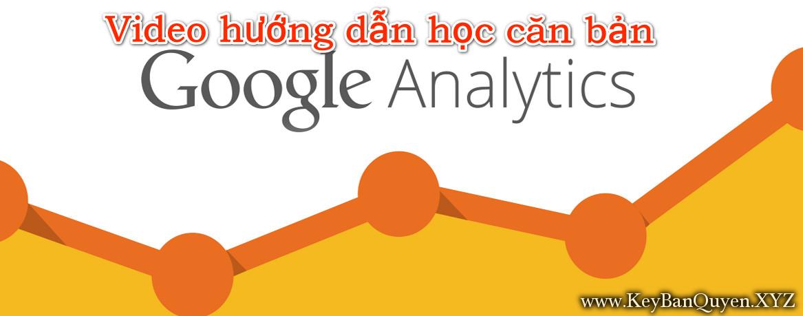 Video hướng dẫn học Google Analytics Căn bản