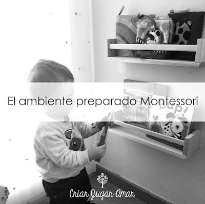El ambiente preparado es uno de los tres pilares del Método Montessori