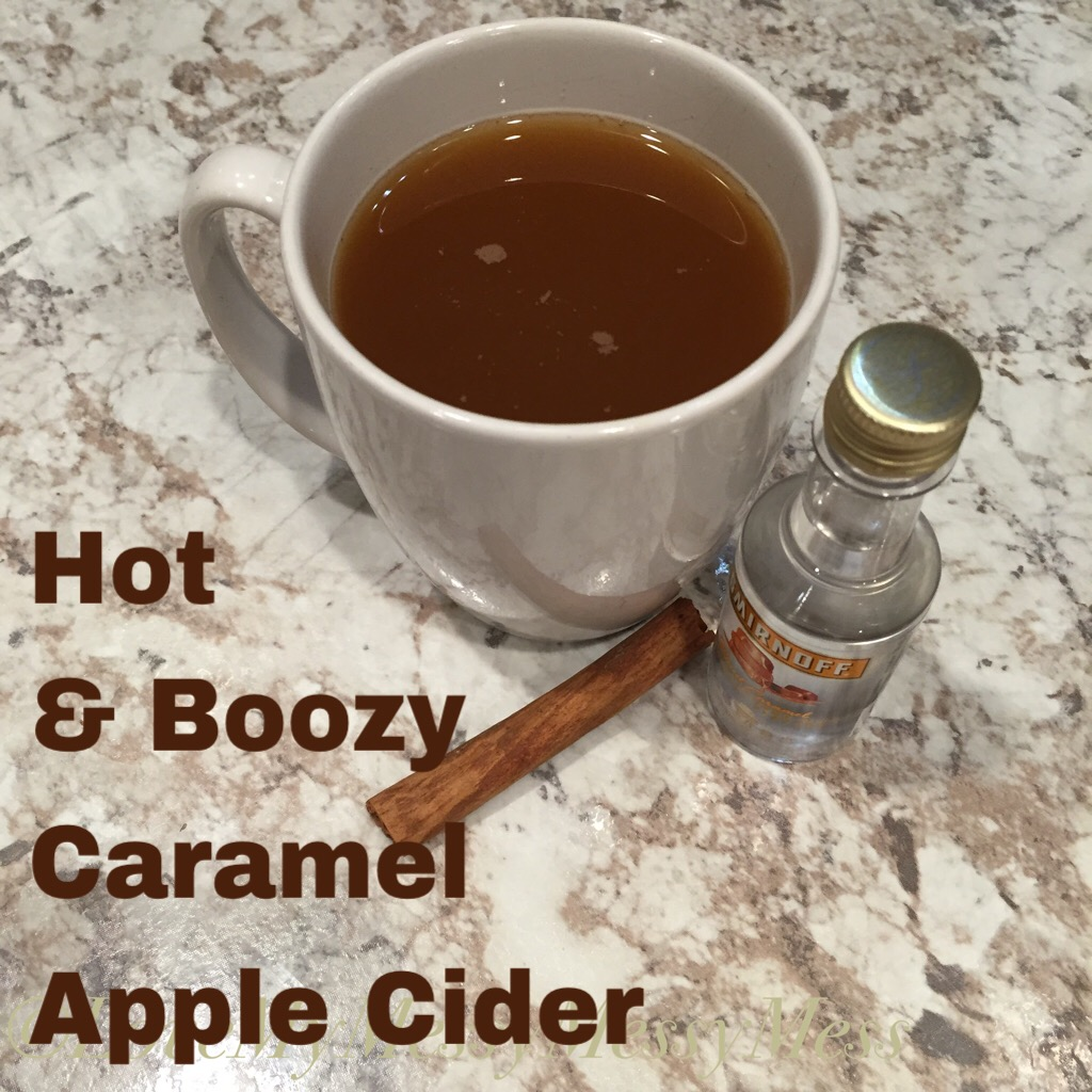 Love My Messy Messy Mess: Hot & Boozy Caramel Apple Cider ...