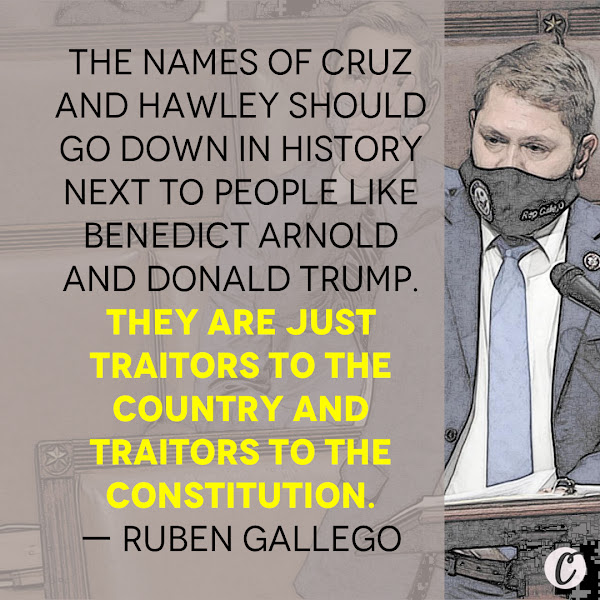 The names of Cruz and Hawley should go down in history next to people like Benedict Arnold and Donald Trump. They are just traitors to the country and traitors to the Constitution. — Democratic Rep. Ruben Gallego of Arizona, another Marine who deployed to Iraqtext