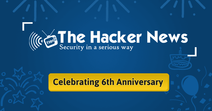 The Hacker News (THN) Celebrates 6th Anniversary