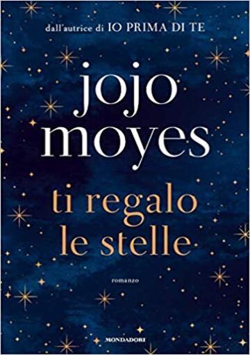 Ti regalo le stelle di Jojo Moyes