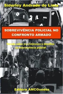 Sobrevivência Policial no Confronto Armado - Autor GCM Siderley Lima