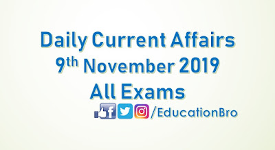 Daily Current Affairs 9th November 2019 For All Government Examinations