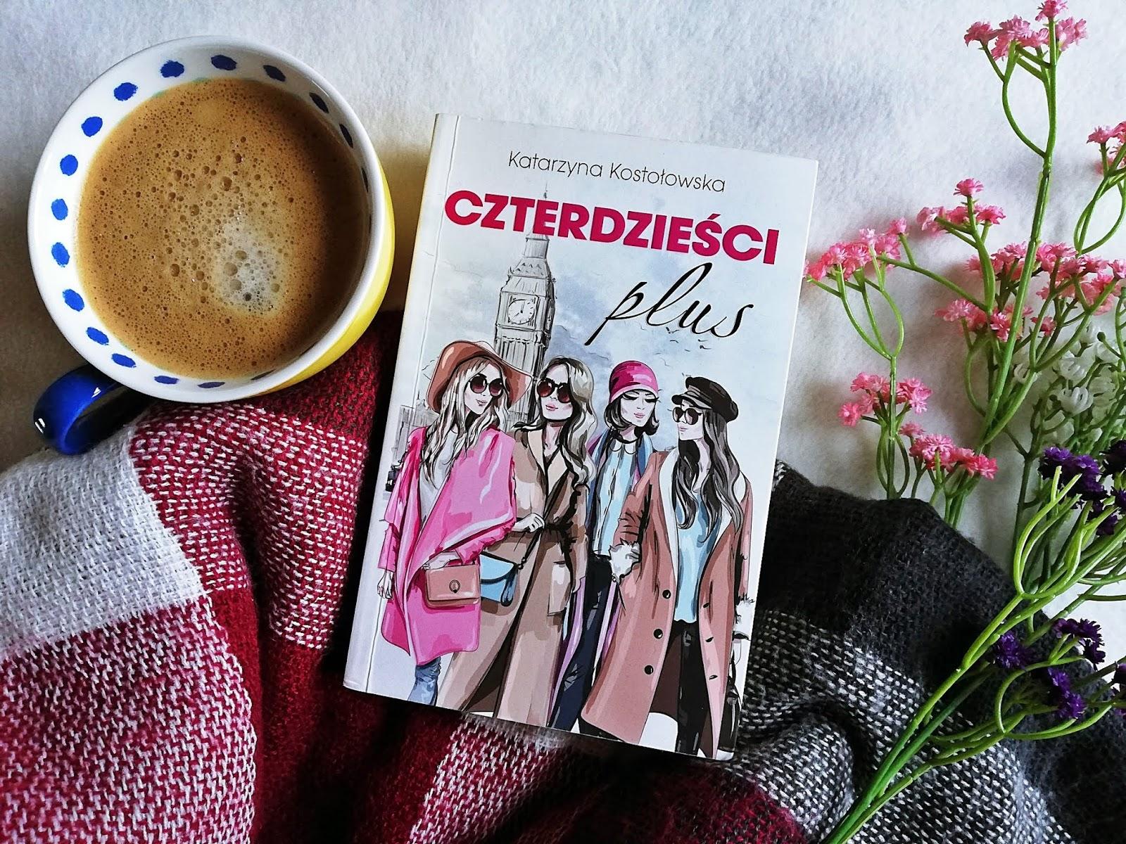 """Już """"Czterdzieści plus"""" Katarzyna Kostołowska"""