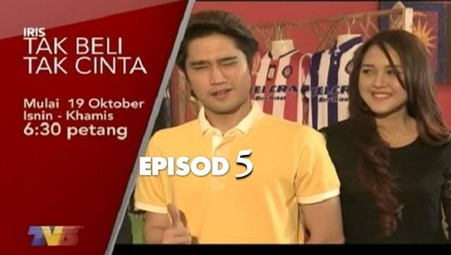Drama Tak Beli Tak Cinta – Episod 5