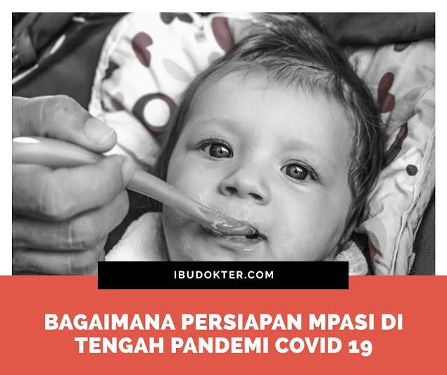 Persiapan MPASI Di Tengah Pandemi Covid -19