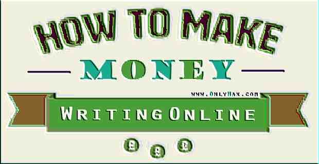 how-to-make-money-writing-online-onlyhax