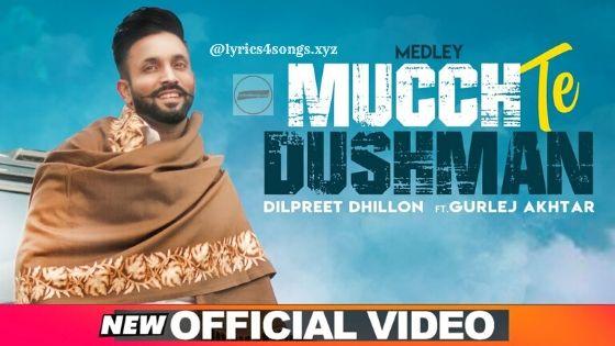 MUCCH TE DUSHMAN (MEDLEY) LYRICS - Dushman   Dilpreet Dhillon   Lyrics4songs.xyz