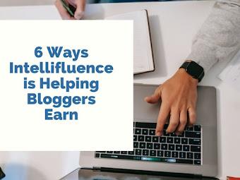 6 Ways Intellifluence is Helping bloggers Earn Money