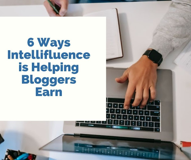 6 Ways Intellifluence is Helping bloggers Earn Money