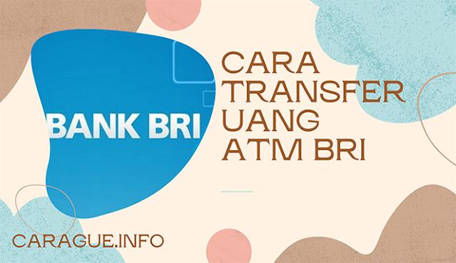 Cara Transfer Uang Lewat ATM BRI