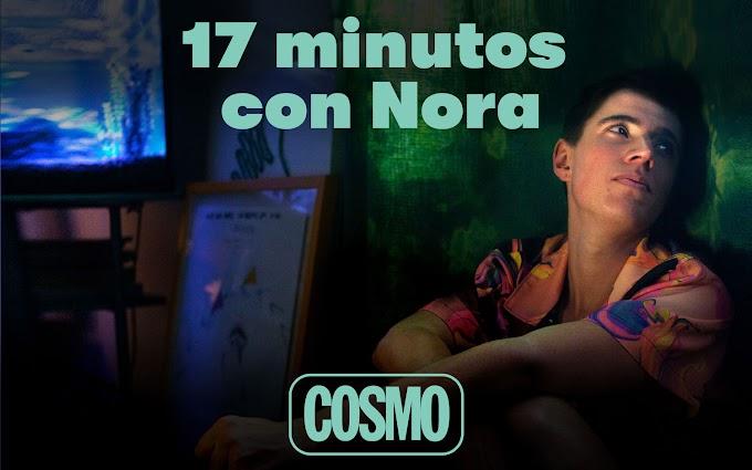 Estreno en COSMO de su nuevo cortometraje original '17 minutos con Nora'