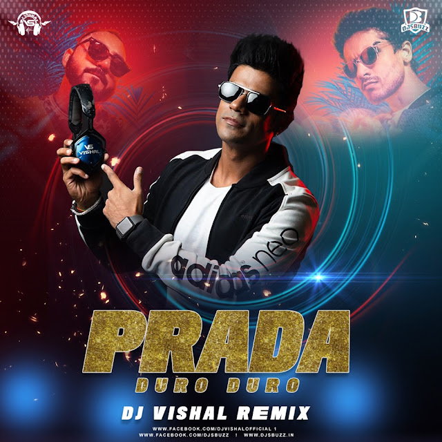 Prada – Duro Duro – DJ Vishal Remix