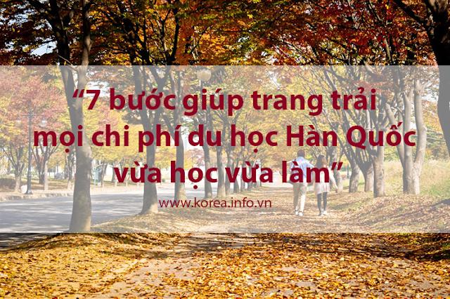 7 bước giúp trang trải mọi chi phí du học Hàn Quốc vừa học vừa làm