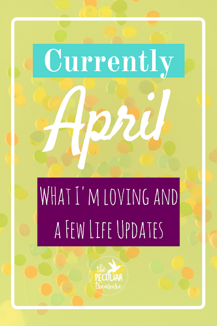 April: What I'm loving, what I am hoping for, and what we are up to this month.
