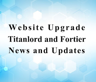 Website upgrade, blog post, titanlord, fortier, news