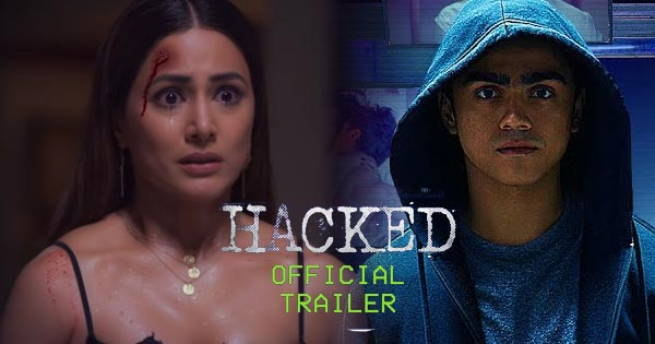 hina khan hacked full trailer intimate scenes