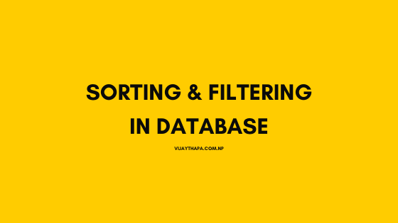 Sorting and Filtering in Database - Vijay Thapa