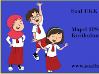 Soal UKK/ UAS Kelas 1 IPS Semester 2/ Genap KTSP