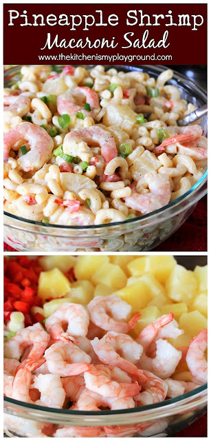 Pineapple Shrimp Macaroni Salad ~ A unique & tasty flavor combination! So good it'll have you coming back for more, for sure.  www.thekitchenismyplayground.com