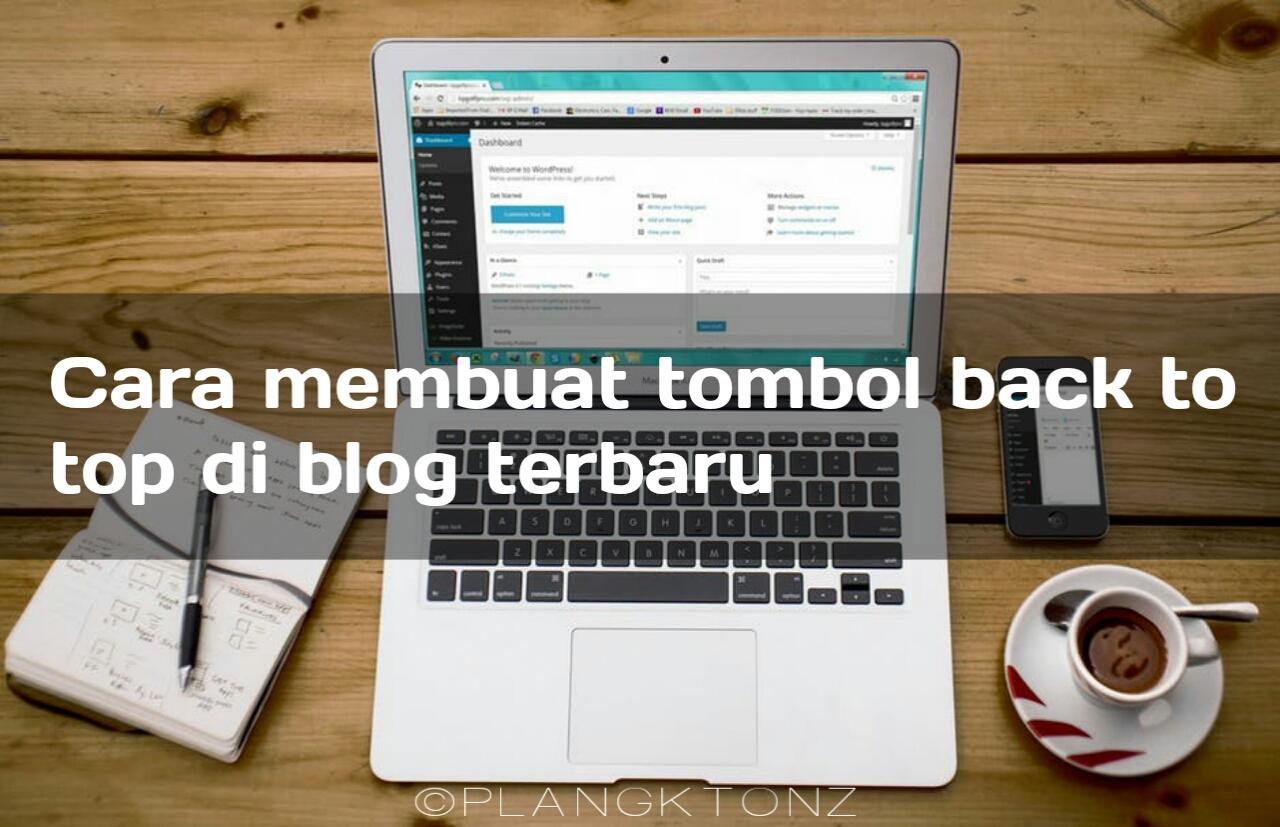 Cara membuat tombol back to top di blog terbaru