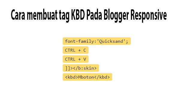Cara membuat tag KBD Pada Blogger Responsive