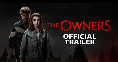 Trailers: Maisie Williams Stars in the New Horror Film The Owners