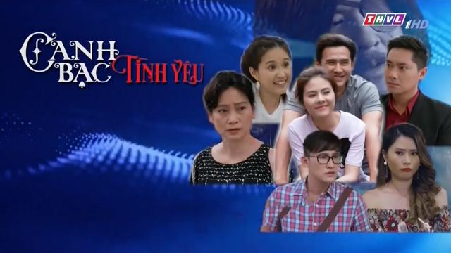 Canh Bạc Tình Yêu – Trọn Bộ Tập Cuối – (Phim Việt Nam THVL1)