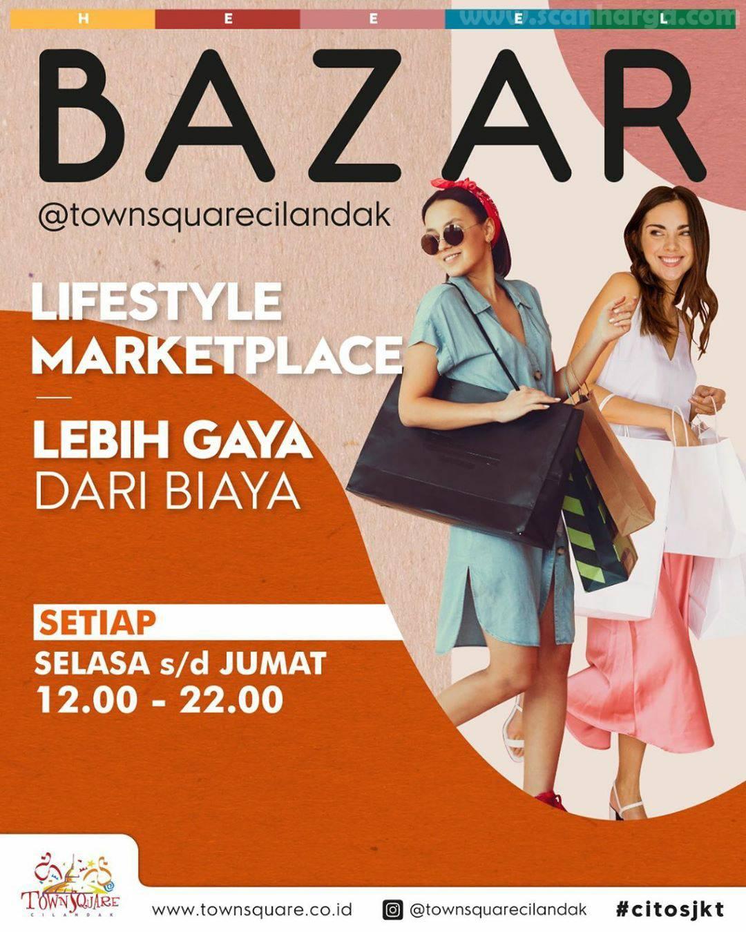 CITOS Bazar Town Square Cilandak* Lifestyle Marketplace Lebih Gaya Dari Biaya Setiap Selasa - Jumat