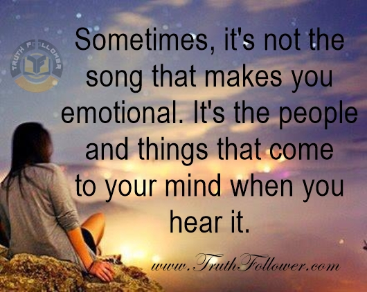 Sometimes, it's not the song that makes you emotional