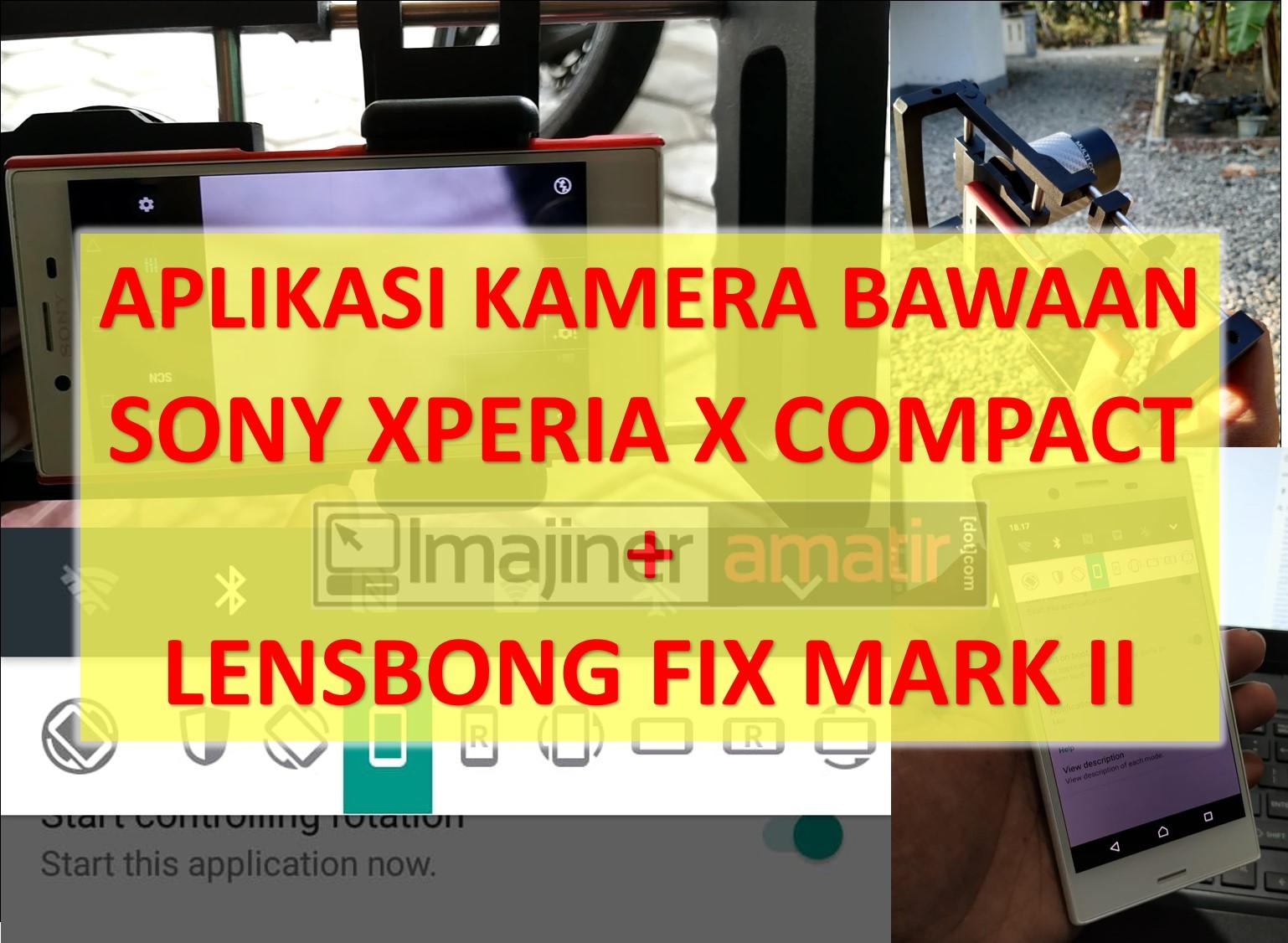 Cara Menggunakan Lensbong Fix dan Tele pada Aplikasi Kamera Bawaan Sony Xperia X Compact ...