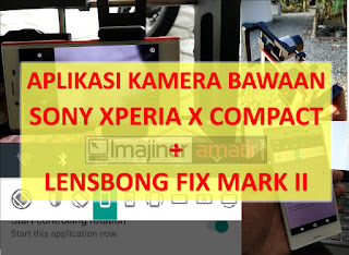 Cara_Menggunakan_Lensbong_Fix_dan_Tele_pada_Aplikasi_Kamera_Bawaan_Sony Xperia X Compact