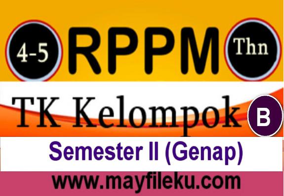 Download RPPM TK B Usia 5-6 Tahun Semester 2