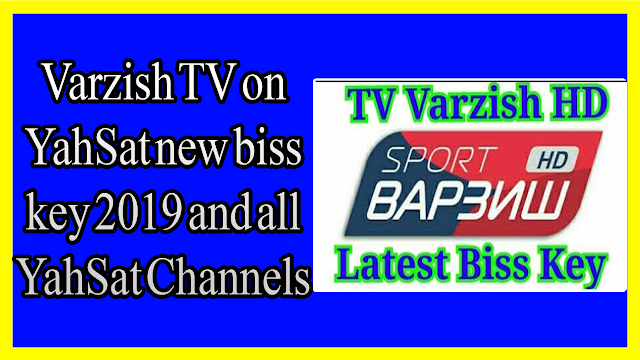 Varzish TV on YahSat new biss key 2019 and all YahSat Channels