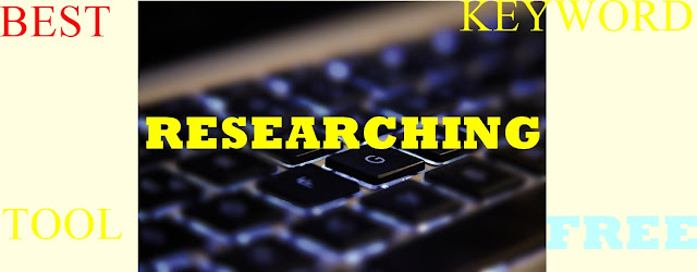 best free keyword researching tool, best research tool , 5 best keyword research tool , best keyword research tool in 2019-20 , best keyword research tool in free in hindi