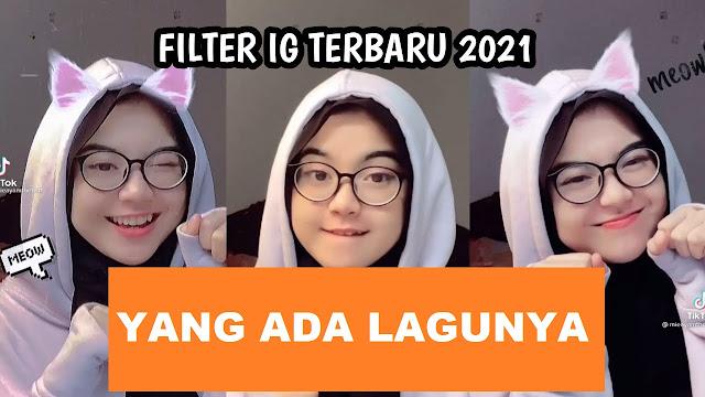 Nama Filter IG Yang Ada Musiknya 2021