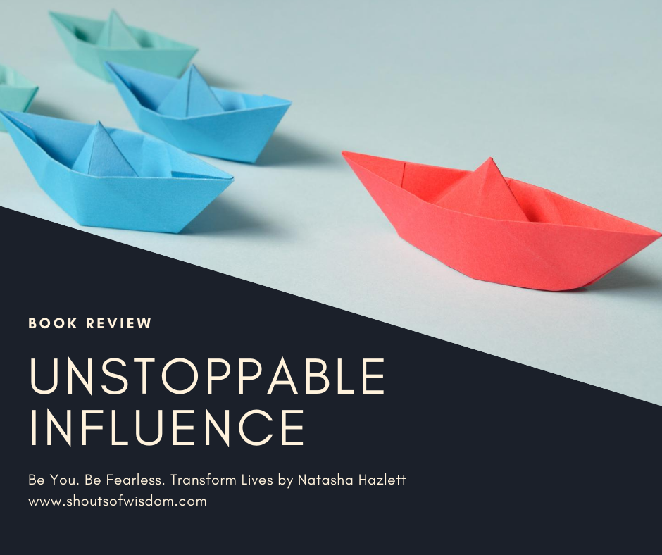 Unstoppable Influence by Natasha Hazlett Book Review