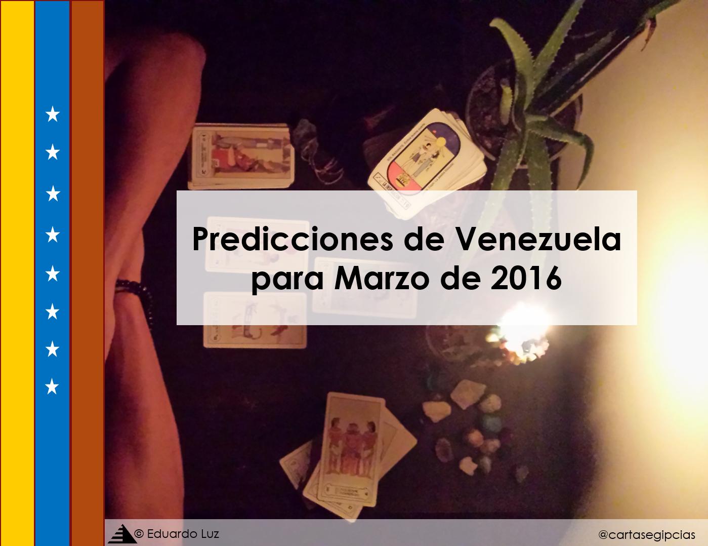 Predicciones para Venezuela del mes de marzo - Cartas Egipcias