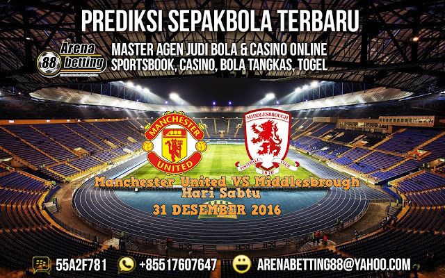 PREDIKSI PERTANDINGAN BOLA MANCHESTER UNITED VS MIDDLESBROUGH 31 DESEMBER 2016