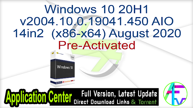 Windows 10 20H1 v2004.10.0.19041.450 AIO 14in2  (x86-x64) August 2020 Pre-Activated