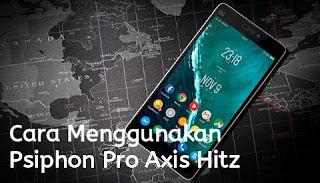 header psiphon pro axis, bug psiphon pro axis hitz, cara menggunakan psiphon pro axis 2019.